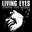 Starve For Agony/Living Eyes