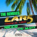 Tropical Love (The Remixes)/L.A.R.5