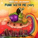 Funk With Me (feat. Big Gigantic) [VIP]/Snails