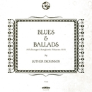 Blues & Ballads (A Folksinger's Songbook), Vol. I & II/Luther Dickinson