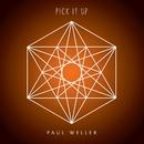 Pick It Up/Paul Weller
