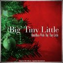 Christmas with 'Big' Tiny Little (Original 1961 Album - Digitally Remastered)/'Big' Tiny Little
