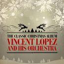 The Classic Christmas Album/Vincent Lopez