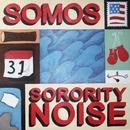 Somos & Sorority Noise (Split Version)/Somos & Sorority Noise