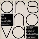 Werke von Heider, Stahmer, Karkoschka und Hashagen/Ars Nova Ensemble Nürnberg