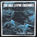 Backlash, Baby/The Max Levine Ensemble