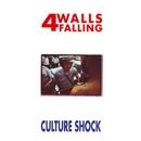 Culture Shock/4 Walls Falling