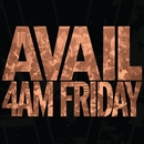 4AM Friday/Avail
