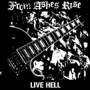 Live Hell/From Ashes Rise