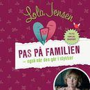 Pas på familien - også når den går i stykker (uforkortet)/Lola Jensen