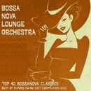 Top 40 Bossanova Classics - Best of Mambo Swing Jazz Compilation 2016/Bossa Nova Lounge Orchestra