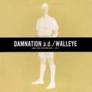 Split/Walleye/Damnation A.D.
