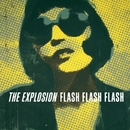 Flash Flash Flash/The Explosion