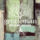 MTV Unplugged/Gentleman