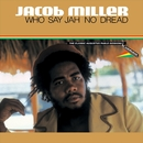 Who Say Jah No Dread - The Classic Augustus Pablo Sessions/Jacob Miller