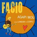 Agapi Mou [From London to Corfu]/Facio