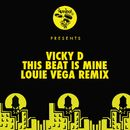 This Beat Is Mine (Louie Vega Remix)/Vicky D