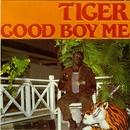 Good Boy Me/Tiger