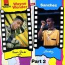 Wayne Wonder & Sanchez Part 2/Wayne Wonder & Sanchez