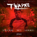 Swing My Arms/T-Wayne