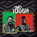 Two Tough/Shabba Ranks & Chaka Demus