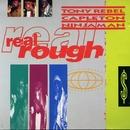 Real Rough/Tony Rebel, Capleton & Ninjaman