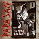 No Place Like Home/Papa San