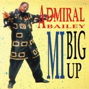 Mi Big Up/Admiral Bailey