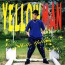 Mello Yellow/Yellowman