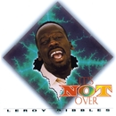 It's Not Over/Leroy Sibbles
