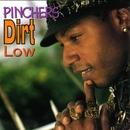 Dirt Low/Pinchers
