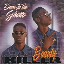 Down In The Ghetto/Bounty Killer