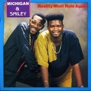 Reality Must Rule Again/Michigan & Smiley