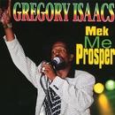 Mek Me Prosper/Gregory Isaacs