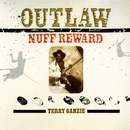 Outlaw - Nuff Reward/Terry Ganzie