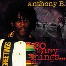 So Many Things/Anthony B.