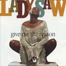 Give Me The Reason/Lady Saw
