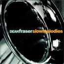 Slow Melodies/Dean Fraser