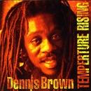 Temperature Rising/Dennis Brown