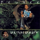 Bush Baby/Degree
