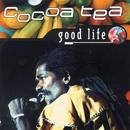 Good Life/Cocoa Tea