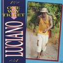 One Way Ticket/Luciano
