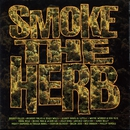 Smoke The Herb/Smoke The Herb