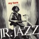 My Turn/Junior Jazz