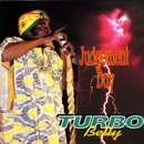 Judgement Day/Turbo Belly