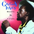 Holding Me Captive/Gregory Isaacs