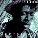 Yesterday/Gregory Isaacs