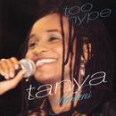 Too Hype/Tanya Stephens