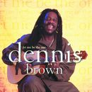 Let Me Be The One/Dennis Brown