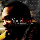 Your Love/Glen Washington